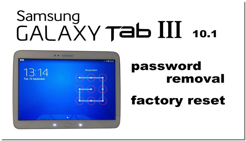 Locked Out Of Samsung Galaxy Tablet 10.1