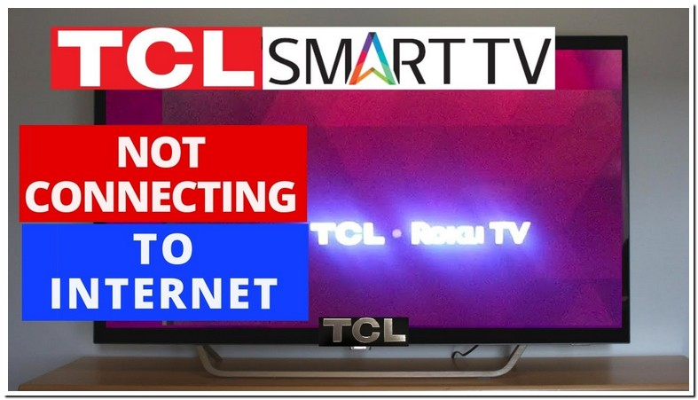 Tcl Roku Tv Not Connecting To Internet