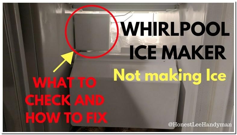 Whirlpool Refrigerator Ice Maker Problem